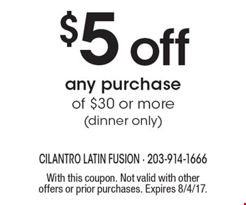 $5 off any purchase of $30 or more (dinner only). With this coupon. Not valid with other offers or prior purchases. Expires 8/4/17.