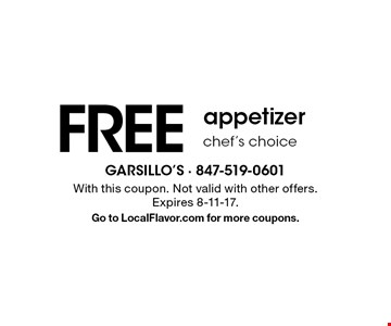 Free appetizer. Chef's choice. With this coupon. Not valid with other offers. Expires 8-11-17. Go to LocalFlavor.com for more coupons.