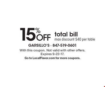 15% OFF total bill. Max discount $40 per table. With this coupon. Not valid with other offers. Expires 9-22-17. Go to LocalFlavor.com for more coupons.