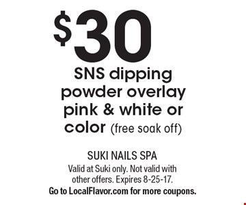 $30 SNS dipping powder overlay pink & white or color (free soak off). Valid at Suki only. Not valid with other offers. Expires 8-25-17.Go to LocalFlavor.com for more coupons.