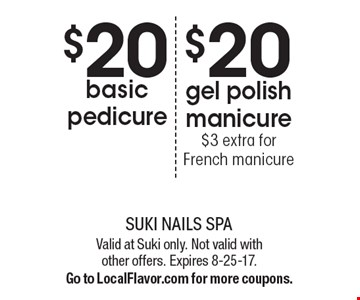 $20 basic pedicure OR $20 gel polish manicure $3 extra for French manicure. Valid at Suki only. Not valid with other offers. Expires 8-25-17. Go to LocalFlavor.com for more coupons.
