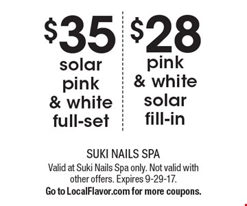 $35 solar pink & white full-set OR $28 pink & white solar fill-in. Valid at Suki Nails Spa only. Not valid with other offers. Expires 9-29-17. Go to LocalFlavor.com for more coupons.