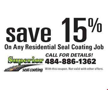Save 15% On Any Residential Seal Coating Job. With this coupon. Not valid with other offers.