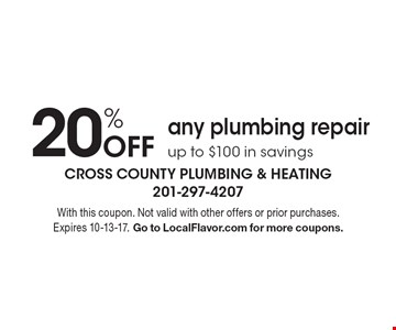 20% Off any plumbing repair. Up to $100 in savings. With this coupon. Not valid with other offers or prior purchases. Expires 10-13-17. Go to LocalFlavor.com for more coupons.