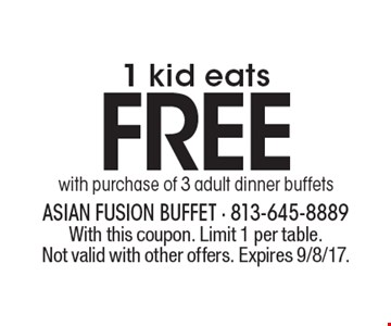 1 kid eats FREE with purchase of 3 adult dinner buffets. With this coupon. Limit 1 per table. Not valid with other offers. Expires 9/8/17.