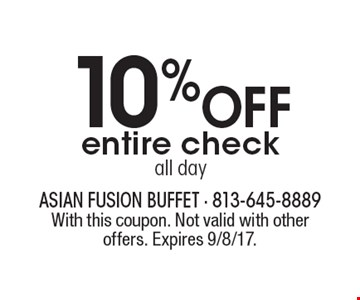 10% OFF entire check all day. With this coupon. Not valid with other offers. Expires 9/8/17.