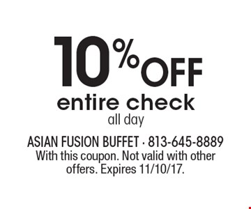 10% OFF entire check all day. With this coupon. Not valid with other offers. Expires 11/10/17.