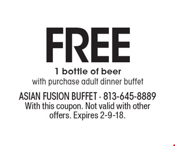 FREE 1 bottle of beer with purchase adult dinner buffet. With this coupon. Not valid with other offers. Expires 2-9-18.