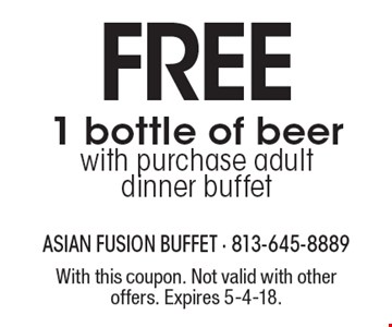 FREE 1 bottle of beer with purchase adult dinner buffet. With this coupon. Not valid with other offers. Expires 5-4-18.