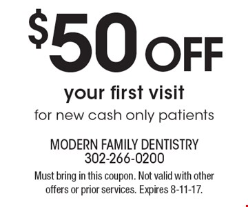 $50 OFF your first visit for new cash only patients. Must bring in this coupon. Not valid with other offers or prior services. Expires 8-11-17.