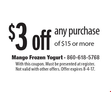$3 off any purchase of $15 or more. With this coupon. Must be presented at register.Not valid with other offers. Offer expires 8-4-17.