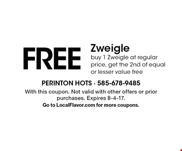 Free Zweigle. Buy 1 Zweigle at regular price, get the 2nd of equal or lesser value free. With this coupon. Not valid with other offers or prior purchases. Expires 8-4-17. Go to LocalFlavor.com for more coupons.