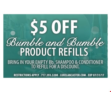 $5 OFF BUMBLE AND BUMBLE PRODUCT REFILLS