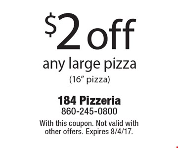 $2 off any large pizza(16