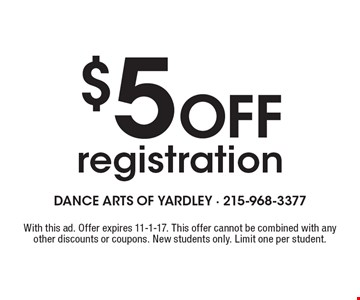 $5 OFF registration. With this ad. Offer expires 11-1-17. This offer cannot be combined with any other discounts or coupons. New students only. Limit one per student.