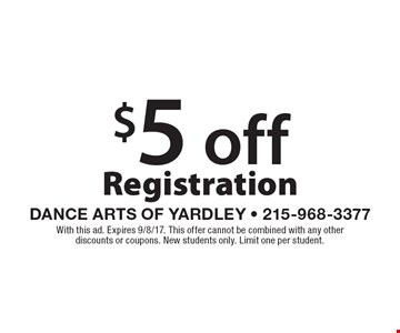 $5 off Registration . With this ad. Expires 9/8/17. This offer cannot be combined with any other discounts or coupons. New students only. Limit one per student.