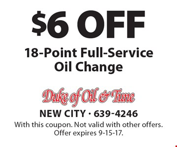 $6 OFF 18-Point Full-ServiceOil Change. With this coupon. Not valid with other offers. Offer expires 9-15-17.