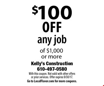 $100 off any job of $1,000 or more. With this coupon. Not valid with other offers or prior services. Offer expires 9/30/17. Go to LocalFlavor.com for more coupons.
