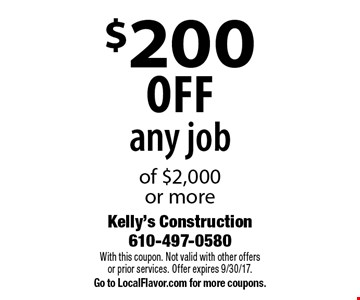 $200 off any job of $2,000 or more. With this coupon. Not valid with other offersor prior services. Offer expires 9/30/17. Go to LocalFlavor.com for more coupons.