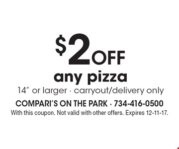$2OFF any pizza 14