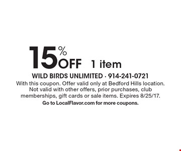 15% Off 1 item. With this coupon. Offer valid only at Bedford Hills location. Not valid with other offers, prior purchases, club memberships, gift cards or sale items. Expires 8/25/17. Go to LocalFlavor.com for more coupons.