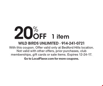 20% Off 1 item. With this coupon. Offer valid only at Bedford Hills location. Not valid with other offers, prior purchases, club memberships, gift cards or sale items. Expires 12-24-17. Go to LocalFlavor.com for more coupons.