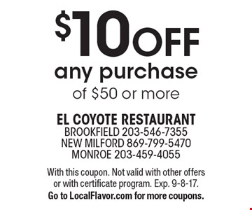 $10 OFF any purchase of $50 or more. With this coupon. Not valid with other offers or with certificate program. Exp. 9-8-17. Go to LocalFlavor.com for more coupons.