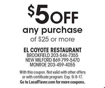 $5 OFF any purchase of $25 or more. With this coupon. Not valid with other offers or with certificate program. Exp. 9-8-17. Go to LocalFlavor.com for more coupons.