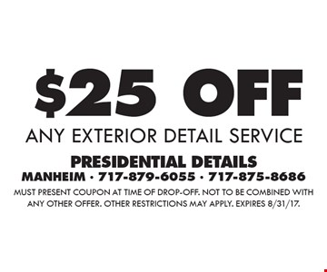 $25 Off any exterior detail service. Must present coupon at time of drop-off. Not to be combined with any other offer. Other restrictions may apply. Expires 8/31/17.