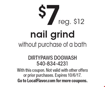 $7 Nail Grind Without Purchase Of A Bath. Reg. $12. With this coupon. Not valid with other offers or prior purchases. Expires 10/6/17. Go to LocalFlavor.com for more coupons.