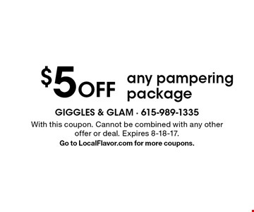 $5 Off any pampering package. With this coupon. Cannot be combined with any other offer or deal. Expires 8-18-17. Go to LocalFlavor.com for more coupons.