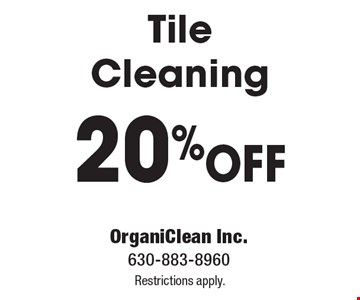 20% OFF Tile Cleaning Restrictions apply.