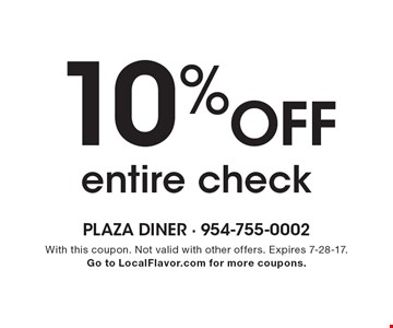 10% off entire check. With this coupon. Not valid with other offers. Expires 7-28-17. Go to LocalFlavor.com for more coupons.
