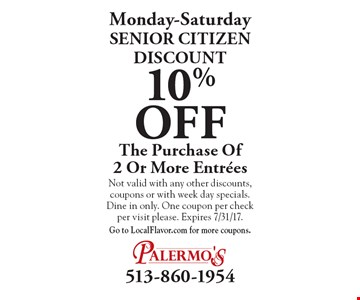Monday-Saturday SENIOR CITIZEN DISCOUNT 10% Off The Purchase Of 2 Or More Entrees. Not valid with any other discounts, coupons or with week day specials. Dine in only. One coupon per check per visit please. Expires 7/31/17.Go to LocalFlavor.com for more coupons.
