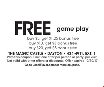 FREE game play. With this coupon. Limit one offer per person or party, per visit. Not valid with other offers or discounts. Offer expires 10/30/17. Go to LocalFlavor.com for more coupons.