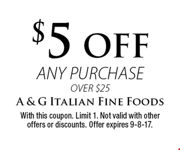$5 OFF any purchase over $25. With this coupon. Limit 1. Not valid with other offers or discounts. Offer expires 9-8-17.