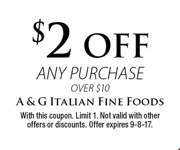 $2 OFF any purchase over $10. With this coupon. Limit 1. Not valid with other offers or discounts. Offer expires 9-8-17.