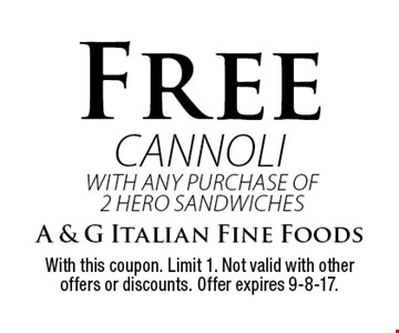 Free cannoli with any purchase of 2 Hero Sandwiches. With this coupon. Limit 1. Not valid with other offers or discounts. Offer expires 9-8-17.