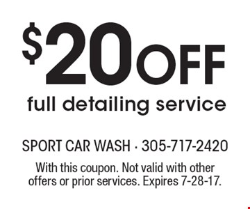 $20 Off full detailing service . With this coupon. Not valid with other offers or prior services. Expires 7-28-17.