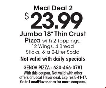 Meal Deal 2. $23.99 Jumbo 18
