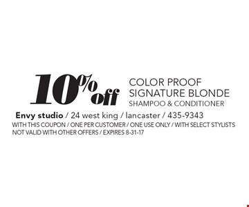 10% offcolor proof signature blonde shampoo & conditioner. With this coupon / one per customer / one use only / with select stylists not valid with other offers / expires 8-31-17