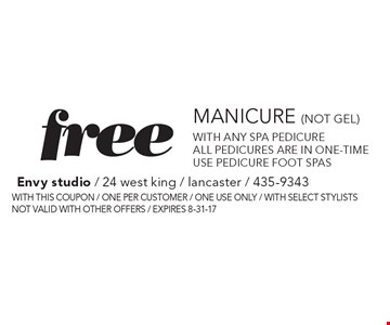 Free Manicure (not gel) With any spa pedicure. All pedicures are in one-time use pedicure foot spas. With this coupon / one per customer / one use only / with select stylists not valid with other offers / expires 8-31-17