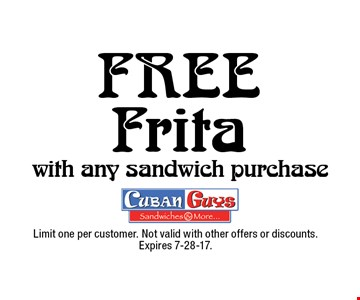 Free Frita with any sandwich purchase. Limit one per customer. Not valid with other offers or discounts. Expires 7-28-17.