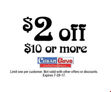 $2 off $10 or more. Limit one per customer. Not valid with other offers or discounts. Expires 7-28-17.