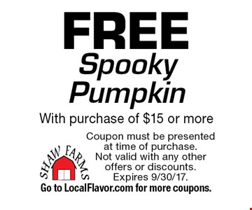 Free Spooky Pumpkin With purchase of $15 or more. Coupon must be presented at time of purchase. Not valid with any other offers or discounts. Expires 9/30/17. Go to LocalFlavor.com for more coupons.