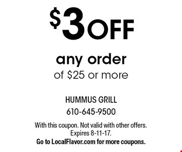 $3 off any order of $25 or more. With this coupon. Not valid with other offers. Expires 8-11-17. Go to LocalFlavor.com for more coupons.