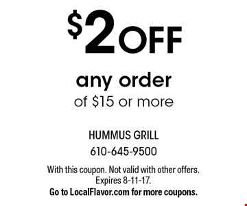 $2 off any order of $15 or more. With this coupon. Not valid with other offers. Expires 8-11-17. Go to LocalFlavor.com for more coupons.