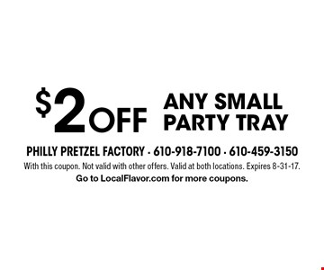 $2 off any small party tray. With this coupon. Not valid with other offers. Valid at both locations. Expires 8-31-17. Go to LocalFlavor.com for more coupons.