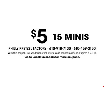 $5 15 minis. With this coupon. Not valid with other offers. Valid at both locations. Expires 8-31-17. Go to LocalFlavor.com for more coupons.