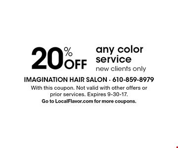 20% Off any color service. new clients only. With this coupon. Not valid with other offers or prior services. Expires 9-30-17. Go to LocalFlavor.com for more coupons.